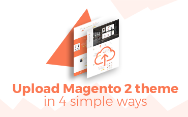 4 simplest ways to upload a Magento 2 theme (with image)