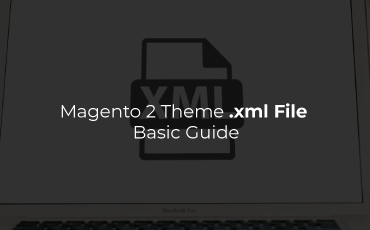 Magento 2 theme .xml file basic guide