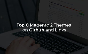 Top 8 Magento 2 themes on Github and links